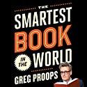 The Smartest Book in the World: A Lexicon of Literacy, a Rancorous Reportage, a Concise Curriculum of Cool Audiobook by Greg Proops Narrated by Greg Proops