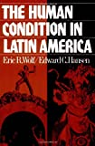 The Human Condition in Latin America (019501569X) by Wolf, Eric R.