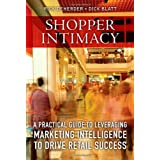 Shopper Intimacy: A Practical Guide to Leveraging Marketing Intelligence to Drive Retail Success (Pearson Custom Business Resources) ~ Richard Guy DeHerder