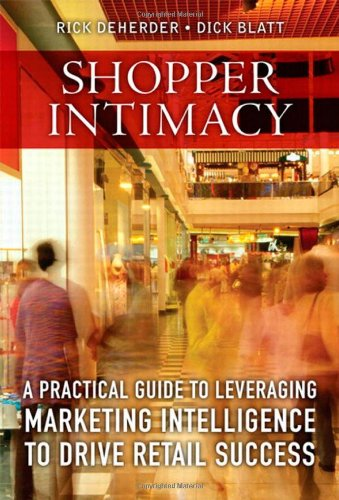 Shopper Intimacy:A Practical Guide to Leveraging Marketing            Intelligence to Drive Retail Success (Pearson Custom Business Resources)