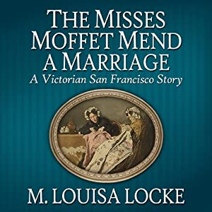 The Misses Moffet Mend A Marriage Audiobook