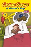 Curious George A Winter's Nap (Curious George: Green Light Reader, Level 1)