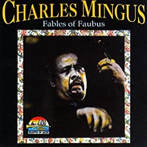 Charles Mingus Fables Of Faubus Amazon Com Music