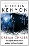 Sherrilyn Kenyon Dream Chaser: Number 14 in series (Dark-Hunter World)