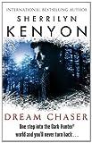 Sherrilyn Kenyon Dream Chaser: Number 14 in series (Dark-Hunter World)
