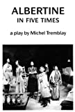 Albertine in Five Times (0889222347) by Tremblay, Michel
