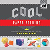Cool Paper Folding: Creative Activities That Make Math & Science Fun for Kids! (Cool Art With Math & Science)