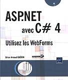 echange, troc Brice-Arnaud Guérin - ASP.NET avec C# 4 - Utilisez les WebForms