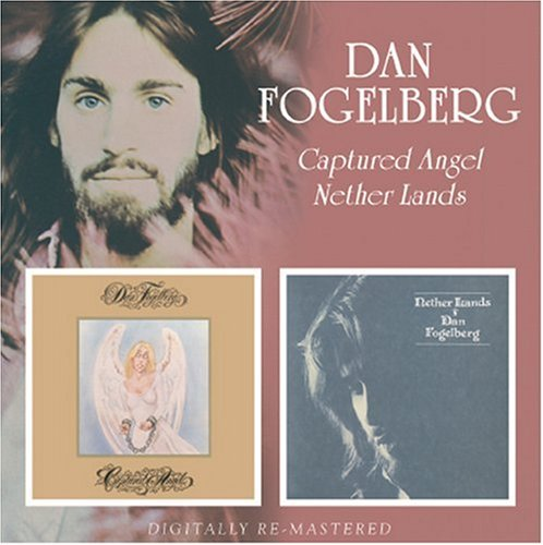 Dan Fogelberg - Captured Angel/Nether Lands - Zortam Music