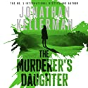 The Murderer's Daughter (       UNABRIDGED) by Jonathan Kellerman Narrated by Kathe Mazur
