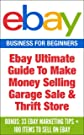 EBay: Ebay Ultimate Guide To Make Money Selling Garage Sale & Thrift Store ( Bonus: 33 Ebay Marketing Tips + 100 items to...