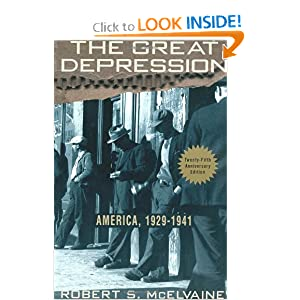 The Great Depression: America 1929-1941 by Robert S. McElvaine