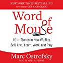 Word of Mouse: 101+ Trends in How We Buy, Sell, Live, Learn, Work, and Play (       UNABRIDGED) by Marc Ostrofsky Narrated by Kirby Heyborne