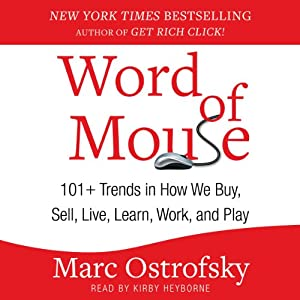 Word of Mouse: 101+ Trends in How We Buy, Sell, Live, Learn, Work, and Play | [Marc Ostrofsky]