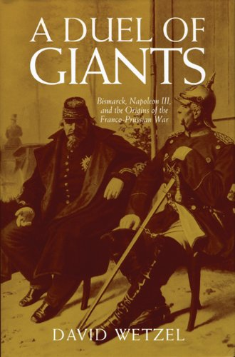 A Duel of Giants: Bismarck, Napoleon III, and the Origins of the Franco-Prussian War