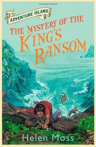 Adventure Island 11: The Mystery of the King's Ransom by Moss, Helen (2013)