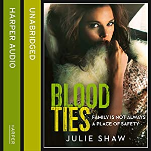 Blood Ties: Family Is Not Always a Place of Safety Audiobook