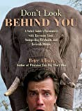 img - for Don't Look Behind You!: A Safari Guide's Encounters with Ravenous Lions, Stampeding Elephants, and Lovesick Rhinos book / textbook / text book