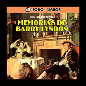 Memorias de Barry Lyndon [The Memoirs of Barry Lyndon] Audiobook