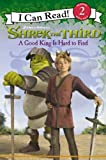 No author Shrek the Third - A Good King is Hard to Find: I Can Read! 2: Bk. 2