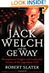 Jack Welch & The G.E. Way: Manage...