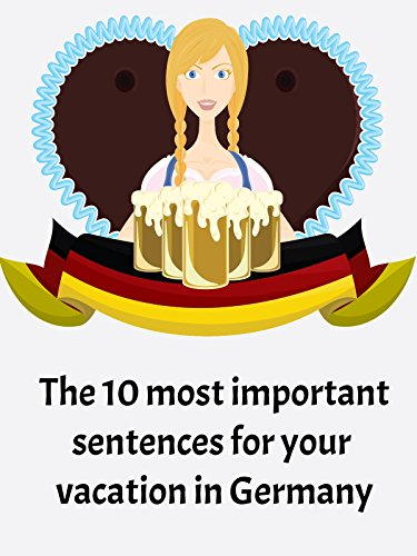 Learning German - The 10 most important sentences for your vacation in Germany (Language)