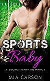 SPORTS BABY (A Secret Baby Romance)