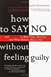 img - for By Patti Breitman How to Say No Without Feeling Guilty: And Say Yes to More Time, and What Matters Most to You (1st Edition) book / textbook / text book