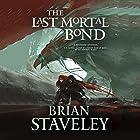 The Last Mortal Bond: Chronicle of the Unhewn Throne, Book 3 Hörbuch von Brian Staveley Gesprochen von: Simon Vance