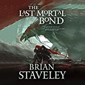 The Last Mortal Bond: Chronicle of the Unhewn Throne, Book 3 | Brian Staveley