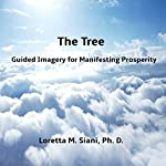 The Tree: Guided Imagery for Manifesting Prosperity | Loretta Siani