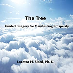 The Tree: Guided Imagery for Manifesting Prosperity Speech