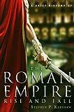 A Brief History of the Roman Empire (Brief Histories)