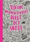 Meine wundervolle Welt der Mode: Ein Buch zum Malen, Basteln und Träumen