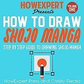 How to Draw Shojo Manga: Book 1 |  HowExpert Press, Christy Peraja