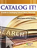 Catalog It!: A Guide to Cataloging School Library Materials (2nd Edition)