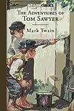 The Adventures of Tom Sawyer (Amazon Classics Edition)
