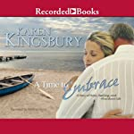 A Time to Embrace: A Story of Hope, Healing, and Abundant Life | Karen Kingsbury