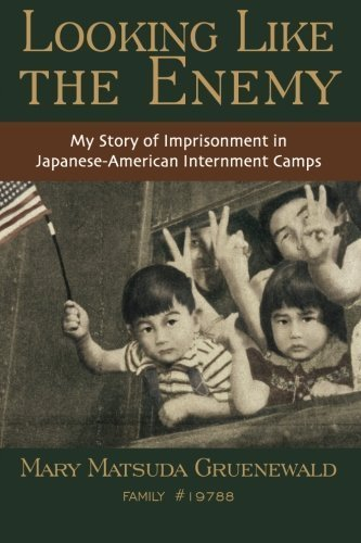 looking like the enemy A review of looking like the enemy: my story of imprisonment in japanese american internment camps by mary matsuda gruenewald.