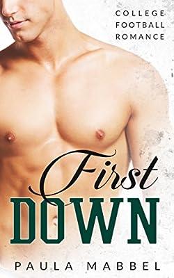 Romance: Alpha Male Romance: First Down (Sports Bad Boy College Romance) (First Time Virgin Short Stories)