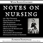Notes on Nursing: What it is, and What it is Not: +Bonus Content - Illustrated & Annotated Hörbuch von Florence Nightingale Gesprochen von: Korey Samuel, Patrick Jonathan, Greg McCarthy, Knight Writer, Seth Trey, Danny Galvez