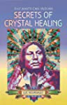 American Indian Secrets of Crystal He...