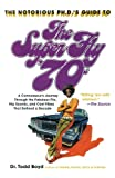 img - for The Notorious Phd's Guide to the Super Fly '70s: A Connoisseur's Journey Through the Fabulous Flix, Hip Sounds, and Cool Vibes That Defined a Decade book / textbook / text book