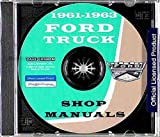 1961 1962 1963 FORD TRUCK & PICKUP FACTORY REPAIR SHOP & SERVICE MANUAL CD - INCLUDES: F-100, F-250, F-350, F-500, F-600, F-700, F-750, F-800, B-500 through B-750, C-550 through C-800, P-350 through P-500, & T-700 through T-800 61 62 63