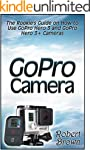 GoPro Camera: The Rookie's Guide on H...