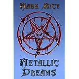 Metallic Dreams ~ Mark Rice