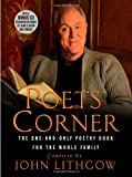The Poets' Corner: The One-and-Only Poetry Book for the Whole Family (0446580023) by Lithgow, John