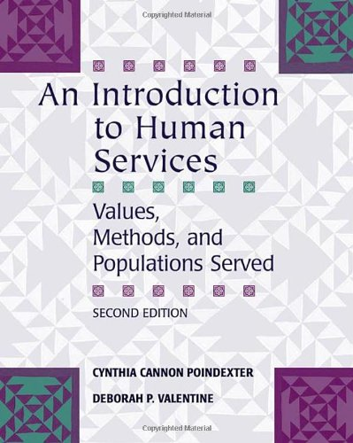 An Introduction to Human Services: Values, Methods, and...