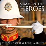 Band of H.M.Royal Marines Summon the Heroes
