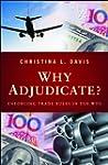 Why Adjudicate?: Enforcing Trade Rule...